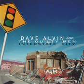 Dave Alvin & the Guilty Men: Interstate City