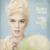 Betty Who: Take Me When You Go