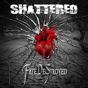 Fate Destroyed: Shattered
