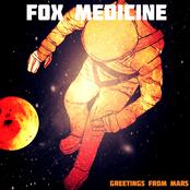 Fox Medicine: Greetings from Mars