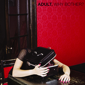 Adult.: Why Bother?