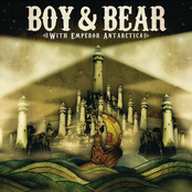 Boy And Bear: With Emperor Antarctica