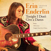 Erin Enderlin: Chapter One: Tonight I Don't Give a Damn