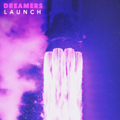 Dreamers: LAUNCH