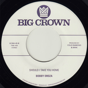 Bobby Oroza: Should I Take You Home