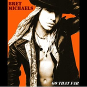 Bret Michaels: Go That Far