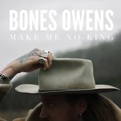 Bones Owens: Make Me No King