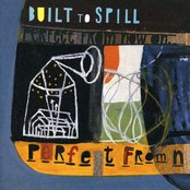 Built to Spill ~ Perfect From Now On