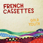 French Cassettes: Gold Youth