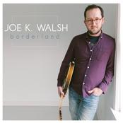 Joe K. Walsh: Borderland