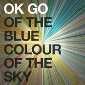 Ok Go: Of the Blue Colour of the Sky