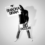 Big Chocolate: Shacka Brah