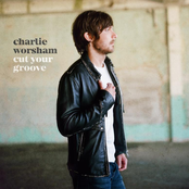 Charlie Worsham: Cut Your Groove