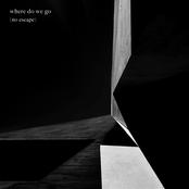 Where Do We Go (No Escape)