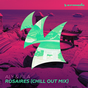 Aly & Fila: Rosaires (Chill Out Mix)