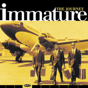 Immature: The Journey