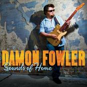 Damon Fowler: Sounds of Home