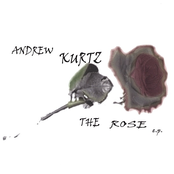 Andrew Kurtz: The Rose e.p.