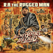 R.A. The Rugged Man: All My Heroes Are Dead