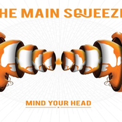 The Main Squeeze: Mind Your Head
