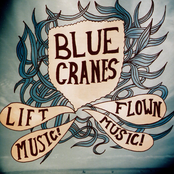 Blue Cranes: Lift Music! Flown Music!