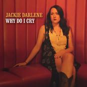 Jackie Darlene: Why Do I Cry - Single