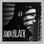 Andy Black: We Don't Have To Dance
