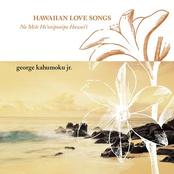 George Kahumoku: Hawaiian Love Songs (Na Mela Aloha)