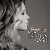 Ana Cristina Cash: The Tough Love E.P.