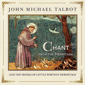 John Michael Talbot: Chant from the Hermitage