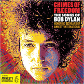 Chimes of Freedom: Songs of Bob Dylan Honoring 50 Years of Amnesty International