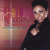 Carol Riddick: Moments Like This