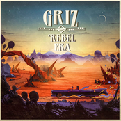 Griz: Rebel Era