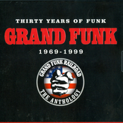 Grand Funk Railroad: 30 Years Of Funk: 1969-1999 The Anthology