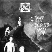 Abuse Of Power: When Then Becomes Now