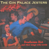 Gin Palace Jesters: Roadhouse Riot And Other Songs With Words