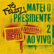 Tô Feliz (Matei O Presidente) 2 [Ao Vivo]