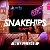Snakehips: All My Friends - EP