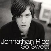 Johnathan Rice: So Sweet