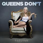 RaeLynn: Queens Don't