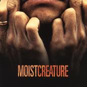 Moist: Creature
