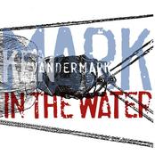 Ken Vandermark: Mark In The Water