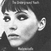 The Underground Youth: Mademoiselle