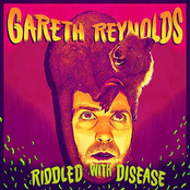 Gareth Reynolds: Riddled with Disease
