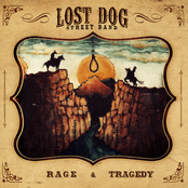 Lost Dog Street Band: Rage and Tragedy