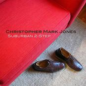 Christopher Mark Jones: Suburban 2-Step