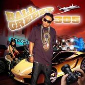 Ball Greezy: 305