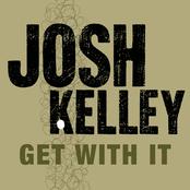 Josh Kelley: Get With It