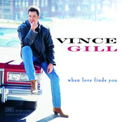 Vince Gill: When Love Finds You