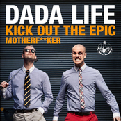 Dada Life: Kick Out The Epic Motherf**ker